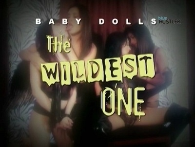 Baby Dolls The Wildest Ones (SOFTCORE VERSION/2010)