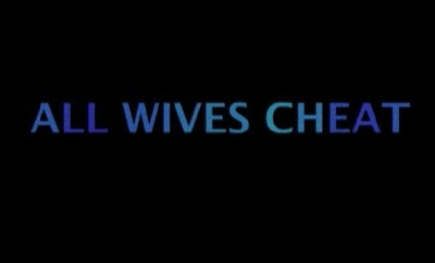 All Wives Cheat (2009)