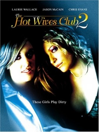 The Hot Wives Club 2 (2006)  [ Torchlight Pictures ]