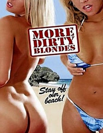 More Dirty Blondes (2006) DVDRip [ Torchlight Pictures ] Bill Fisher