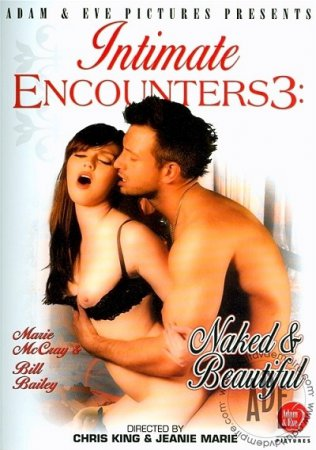 Intimate Encounters 3: Naked & Beautiful (SOFTCORE VERSION/2012)
