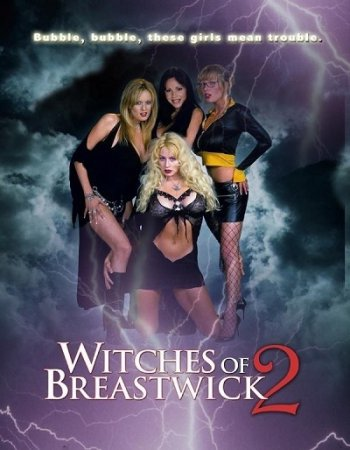 The Witches of Breastwick 2 (2005) DVDRip / Jim Wynorski