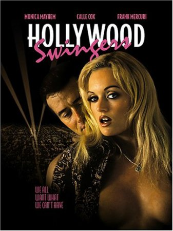 Hollywood Swingers (2005)  [ Torchlight Pictures ]