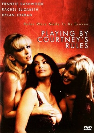 Playing By Courtneys Rules (2006) [ Torchlight Pictures ]