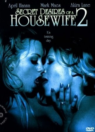 Secret Desires of a Housewife 2 (2005) [ Torchlight Pictures ]
