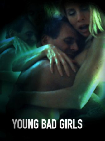 Young Bad Girls (2008) [ MRG Entertainment ]