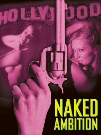 Naked Ambition (2005) [ MRG Entertainment ]