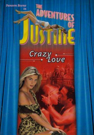 Justine: Crazy Love (1995) [ Alain Siritzky Productions ] ~ Daneen Boone