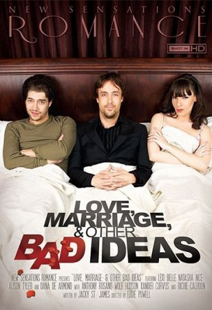 Love, Marriage & Other Bad Ideas (SOFTCORE VERSION / 2012)