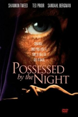 Possessed by the Night (1994) ~ Shannon Tweed