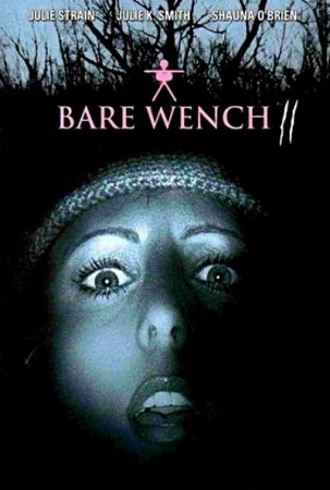 The Bare Wench Project 2: Scared Topless (2001) DVDRip ~ Jim Wynorski / Julie Strain