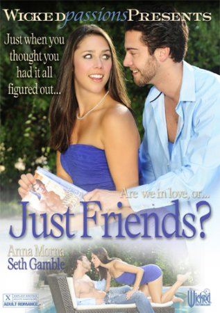 Just Friends? (SOFTCORE VERSION / 2014) [ Wicked Pictures ]