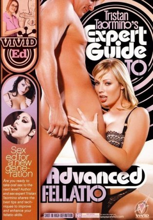 Tristan Taormino's Expert Guide To Advanced Fellatio (2010)