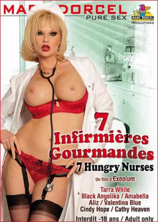 7 Infirmieres Gourmandes / 7 Hungry Nurses (SOFTCORE VERSION / 2010)