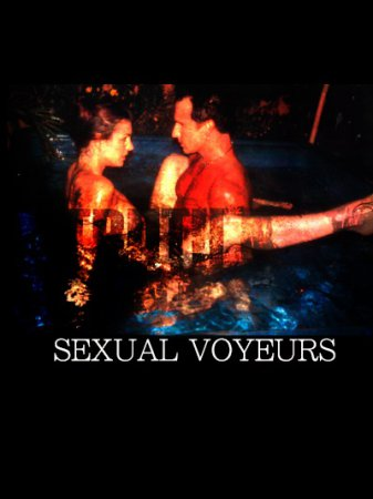 Sexual Voyeurs (2007) [ Mainline Releasing ]