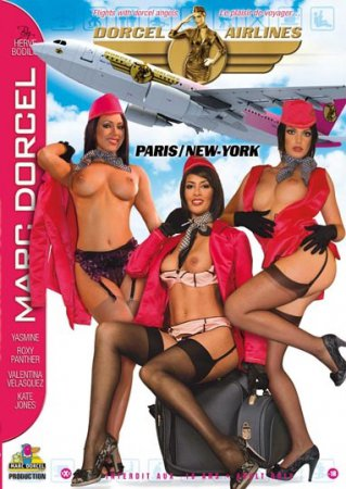 Dorcel Airlines: Paris / New York (SOFTCORE VERSION / 2008)