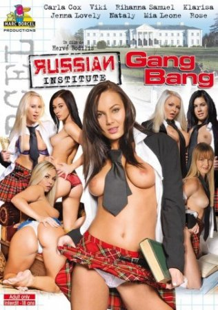 Russian Institute 13: Gang Bang (SOFTCORE VERSION / 2010)