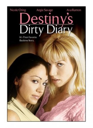 Destiny's Dirty Diary (2006) SATRip / Francis Locke [ Torchlight Pictures ]