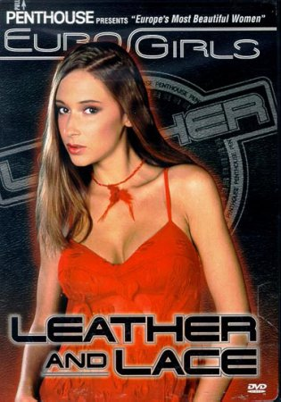 EuroGirls - Leather and Lace (2002) DVDRip / Dorien Gay Rosenthal
