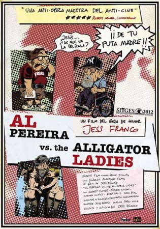 Al Pereira vs. the Alligator Ladies (2012) BDRip 720p / Jesús Franco