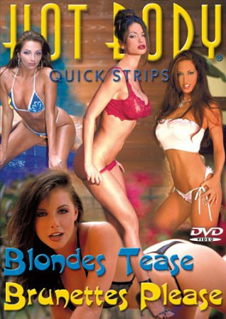 Hot Body Quick Strips: Blondes Tease, Brunettes Please (2003) VHSRip