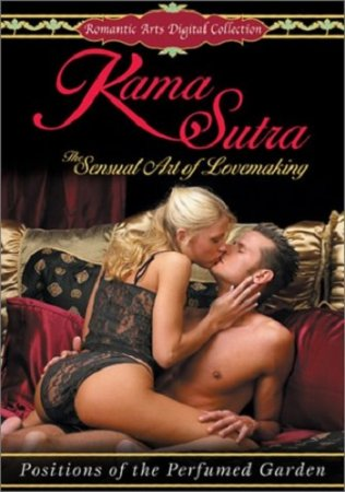 Kama Sutra: The Sensual Art of Lovemaking - Positions of the Perfumed Garden (2002)
