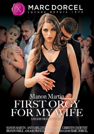 Manon Martin: First Orgy For My Wife (SOFTCORE VERSION / 2015)