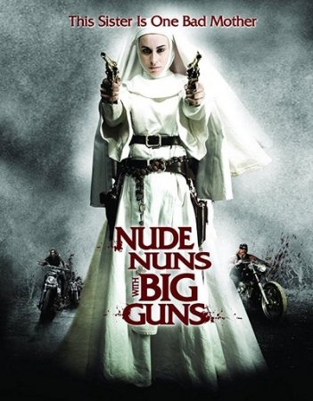 Nude Nuns with Big Guns (2010) HDRip 720p