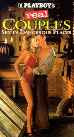Playboy's Real Couples: Sex In Dangerous Places (1995)