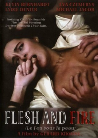 Le feu sous la peau / Flesh and Fire / Fire Under the Skin (1985)