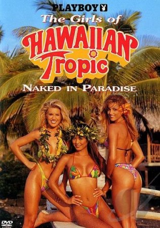 Playboy: The Girls of Hawaiian Tropic, Naked in Paradise (1995)