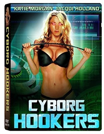 Bikini Model Mayhem / Cyborg Hookers (2016) [ Retromedia Entertainemnt ]
