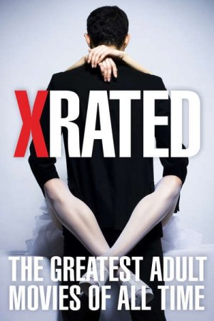 X-Rated: The Greatest Adult Movies of All Time (2015)