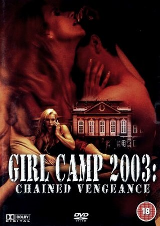 Girl Camp 2003: Chained Vengeance / The Final Victim (2003)