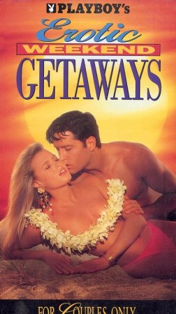 Playboy's: Erotic Weekend Getaways (1992)