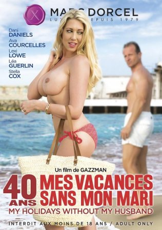40 ans mes vacances sans mon mari / My holidays without my husband (SOFTCORE VERSION / 2015)