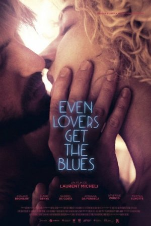 Even Lovers Get the Blues (2016)