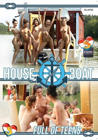 House Boat Full Of Teens (SOFTCORE VERSION / 2017)