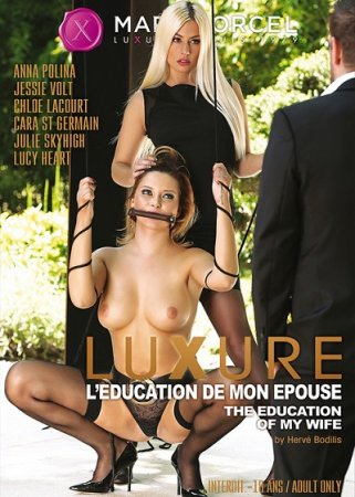 Luxure l'éducation de mon épouse / The Education Of My Wife (SOFTCORE VERSION / 2016)