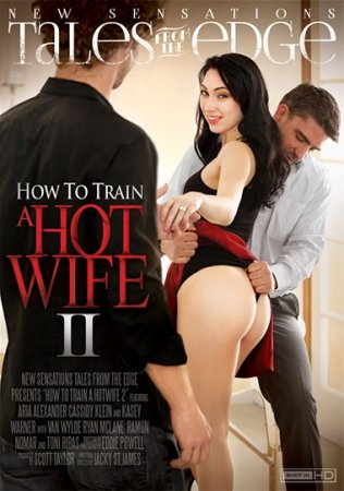 How To Train A Hotwife 2 (SOFTCORE VERSION / 2016)