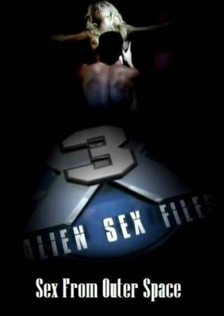Alien Sex Files 3: Sex From Outer Space (2008)