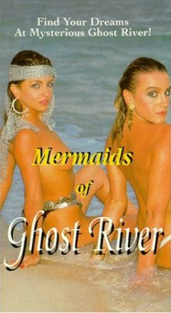 Mermaids of Ghost River (1992)