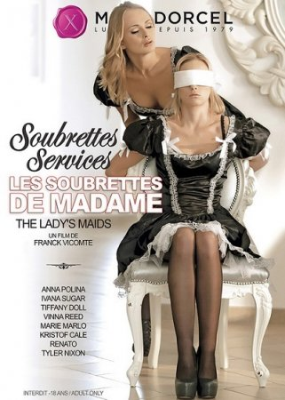Les soubrettes de madame / The Lady's Maids (SOFTCORE VERSION / 2016)