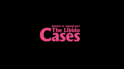 The Libido Cases (SOFTCORE VERSION / 2018)