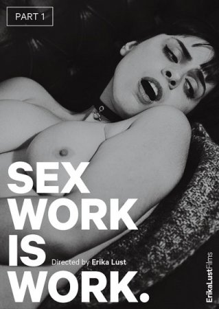 Sex Work is Work: Part 1 (2018)
