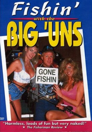 Fishin' With The Big 'Uns (1993)