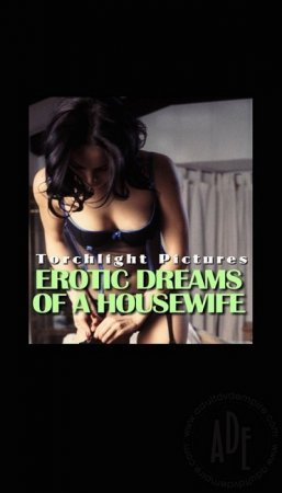 Erotic Dreams Of A Housewife (2007)