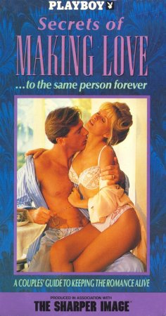 Playboy: Secrets of Making Love... to the Same Person Forever, Vol. 1 (1991)
