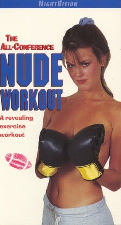 The All-Conference Nude Workout (1994)