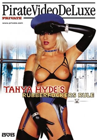 Tanya Hyde's Rubberfuckers Rule (SOFTCORE VERSION / 2001)